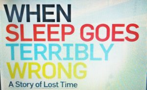 When Sleep Goes Terribly Wrong –A Story of Lost Time